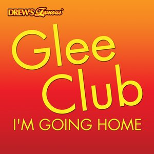 Glee Club: I'm Going Home