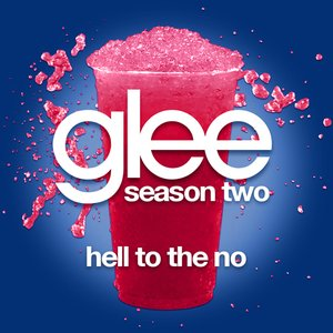 Hell To The No (Glee Cast Version)