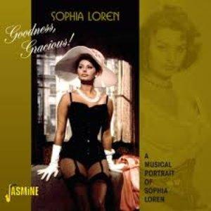 Goodness Gracious ! - A Musical Portrait of Sophia Loren