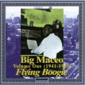 "Big Maceo Vol. 1 ""Flying Boogie"" (1941 - 1945)"