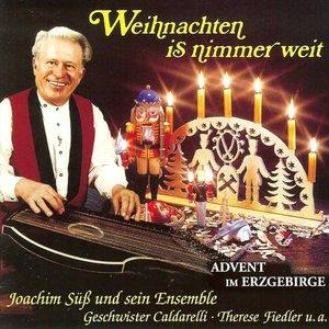 Weihnachten is nimmer weit - Advent im Erzgebirge