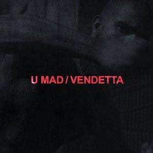 U MAD / VENDETTA