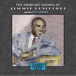 The Swinging Sounds Of Jimmie Lunceford And His Big Band