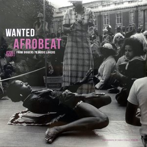 wanted afrobeat: from diggers to music lovers