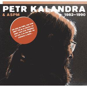 Petr Kalandra & Aspm 1982-1990