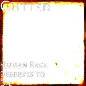 Human Race Deserves To Die