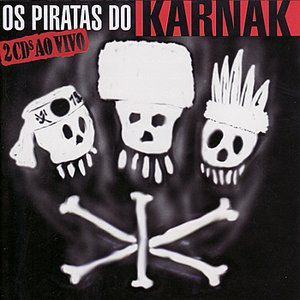 Os Piratas do Karnak - Ao Vivo