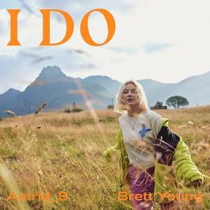 Astrid S - I Do