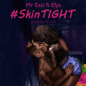 Skin Tight (feat. Efya)