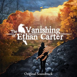 The Vanishing of Ethan Carter (Original Soundtrack)