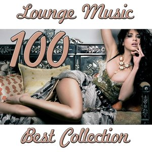 100 Best Lounge Music (Collection)