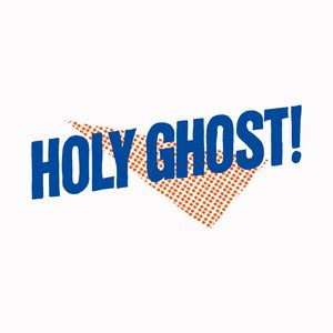 Holy Ghost! (Deluxe Edition)