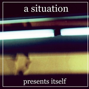 Image for 'A Situation Presents Itself'