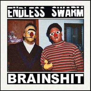 Endless Swarm/Brainshit - Split