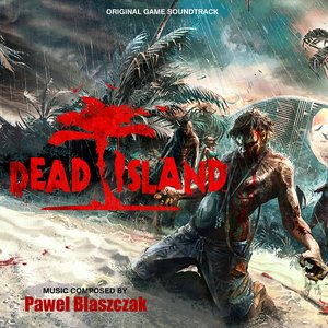 Dead Island (Original Soundtrack)