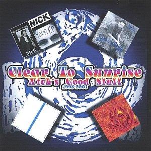 Clear To Sunrise - Nick's Good Stuff - 1995-2005