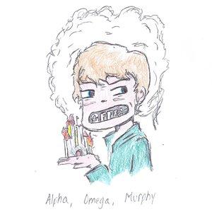 Alpha, Omega, Murphy