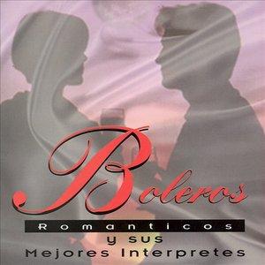Boleros Romanticos y Sus Mejores Interprestes