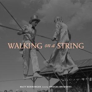 Walking on a String (feat. Phoebe Bridgers) - Single