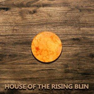 House of the Rising Blin