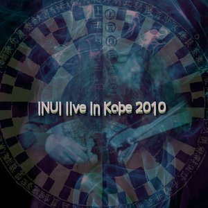 Image for 'INUI live in Kobe 2010'