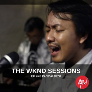 The Wknd Sessions Ep. 78: Pandai Besi