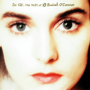 So Far...The Best Of Sinead O'Connor