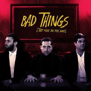 Bad Things (That Make You Feel Good)