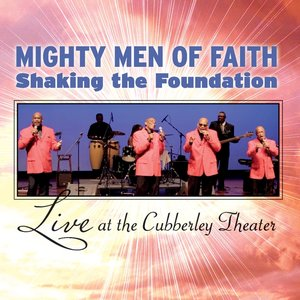 Mighty Men of Faith Shaking the Foundation: Live At the Cubberley Theater