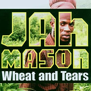 Wheat and Tears
