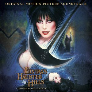 Elvira's Haunted Hills (Original Motion Picture Soundtrack)