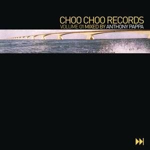 Choo Choo Records Volume 1 (Continuous DJ Mix By Anthony Pappa)