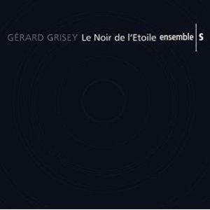 Grisey: Le noir d'etoile