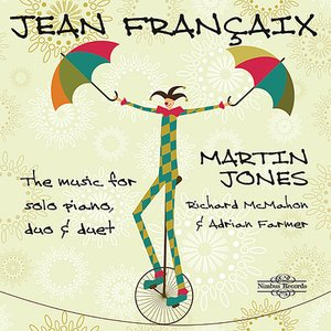 Françaix: The Music for Solo Piano, Duo & Duet