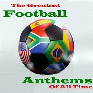 Greatest Football Anthems