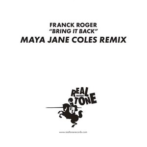 Bring It Back (Maya Jane Coles Remix)