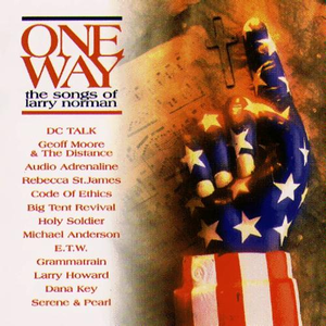 One Way, The Songs Of Larry Norman