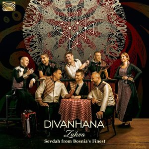 Zukva: Sevdah from Bosnia's Finest