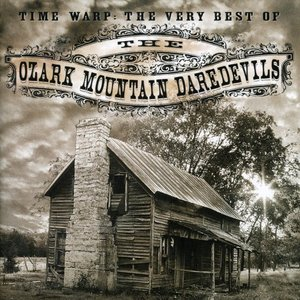 Time Warp: The Very Best of the Ozark Mountain Daredevils