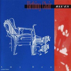 Birthing Chair Blues