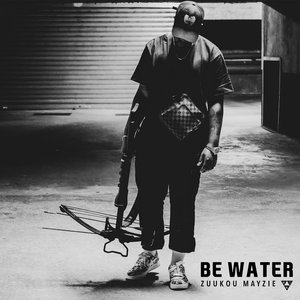 Be Water ;)