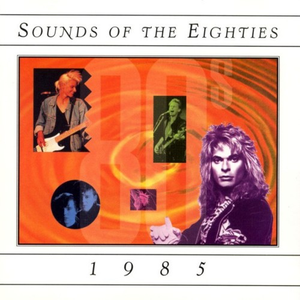Various Artists - Sounds of the Eighties - 1985 - Zortam Music