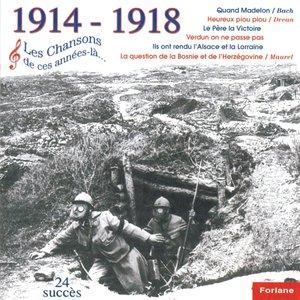 1914-1918, Les chansons de ces années-là