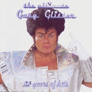 Gary Glitter - The Ultimate, 25 Years Of Hits