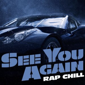 See You Again - Rap Chill