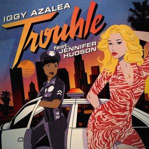 Trouble (Remixes) [feat. Jennifer Hudson] - Single