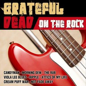 Grateful Dead On The Rock (Live)