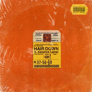 Hair Down (feat. Kendrick Lamar) - Single