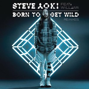 Born To Get Wild (Remixes)