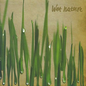 Wet Nature